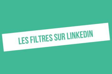 comment utiliser les filtres linkedin