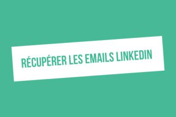 Comment récupérer gratuitement les emails de ses relations sur LinkedIn ?