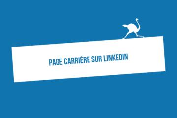 Comment construire une page carrière sur LinkedIn ?