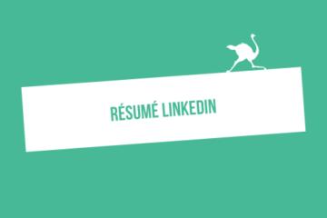 Résumé LinkedIn: infos, conseils et exemples pour améliorer votre profil