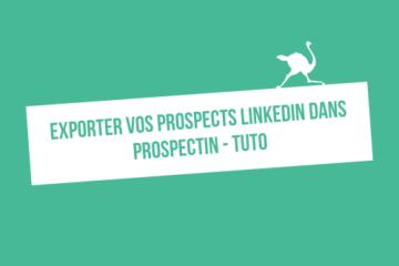 Exporter ses prospects LinkedIn : 11 façons de générer des leads avec ProspectIn