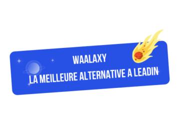 Waalaxy est la meilleure alternative à LeadIn